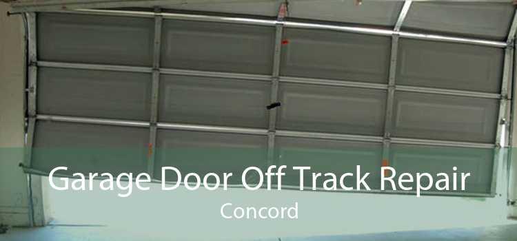 Garage Door Off Track Repair Concord